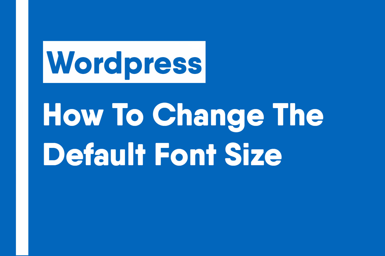 How to change the default font size