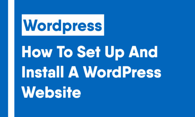 How To Set Up And Install A WordPress Website