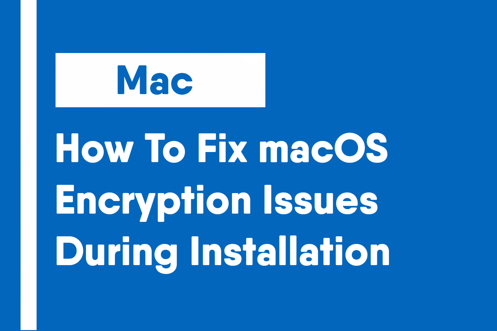 How To Fix macOS Encryption Issues During Installation