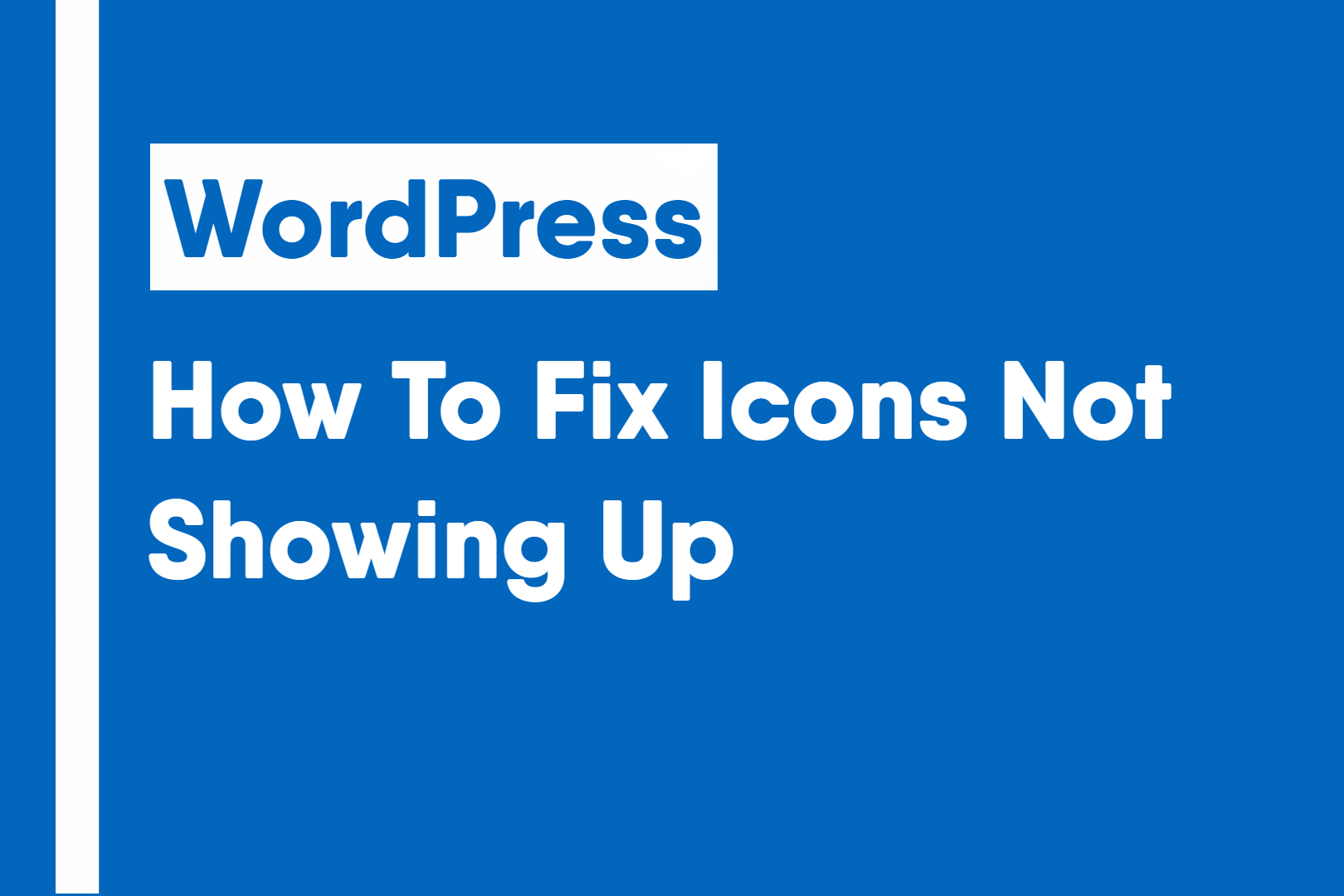 how to fix icons not showing up