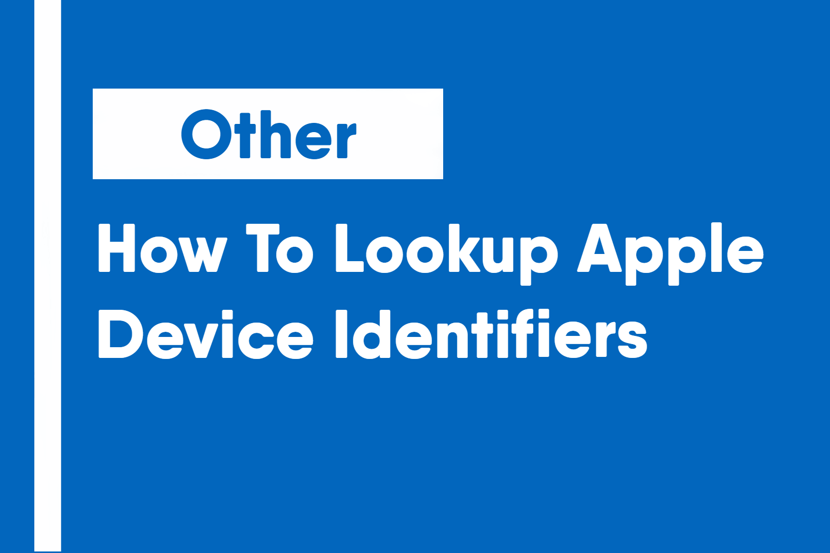 How To Lookup Apple Device Identifiers