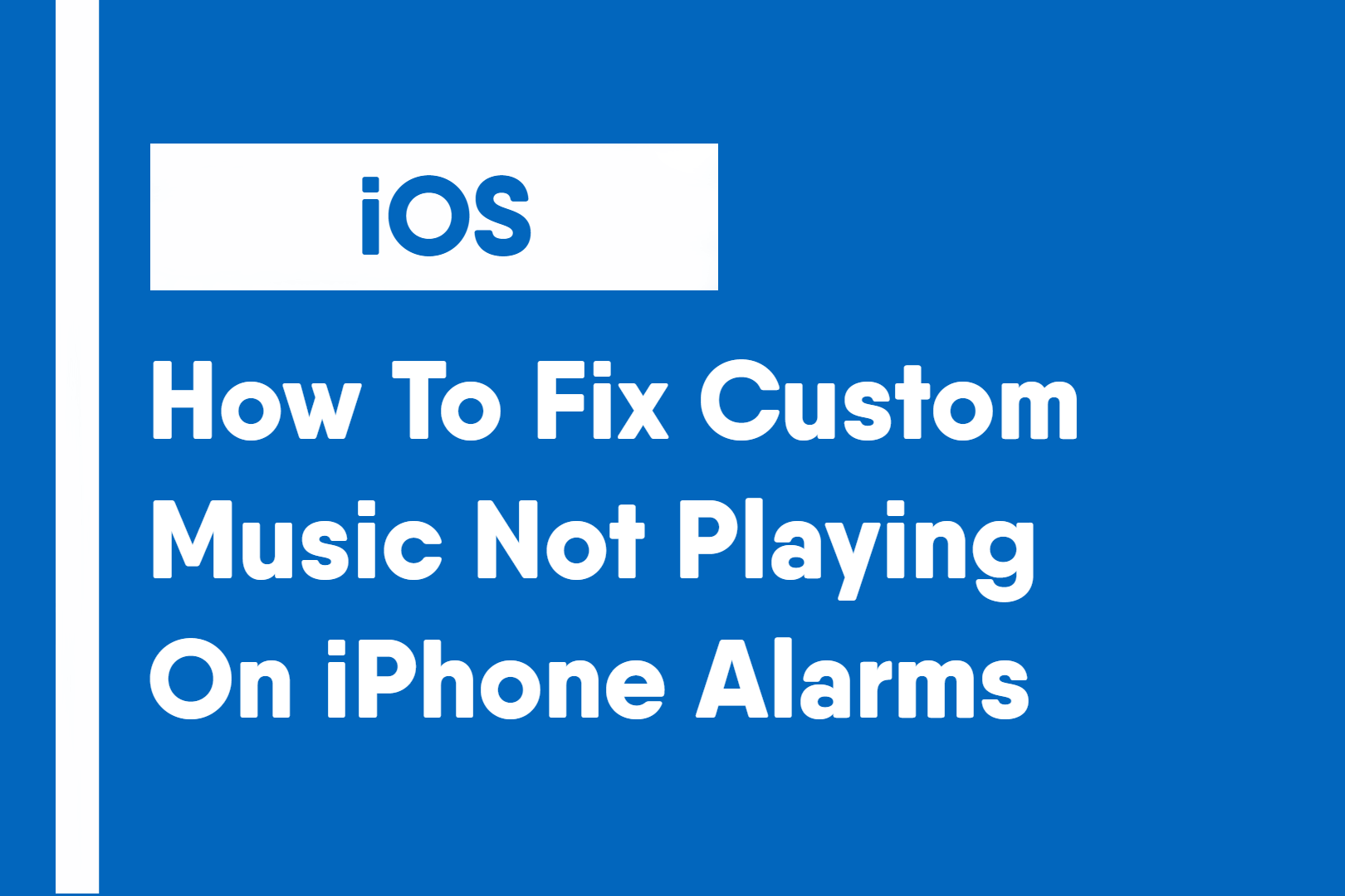 How To Fix Custom Music Not Playing On iPhone Alarms