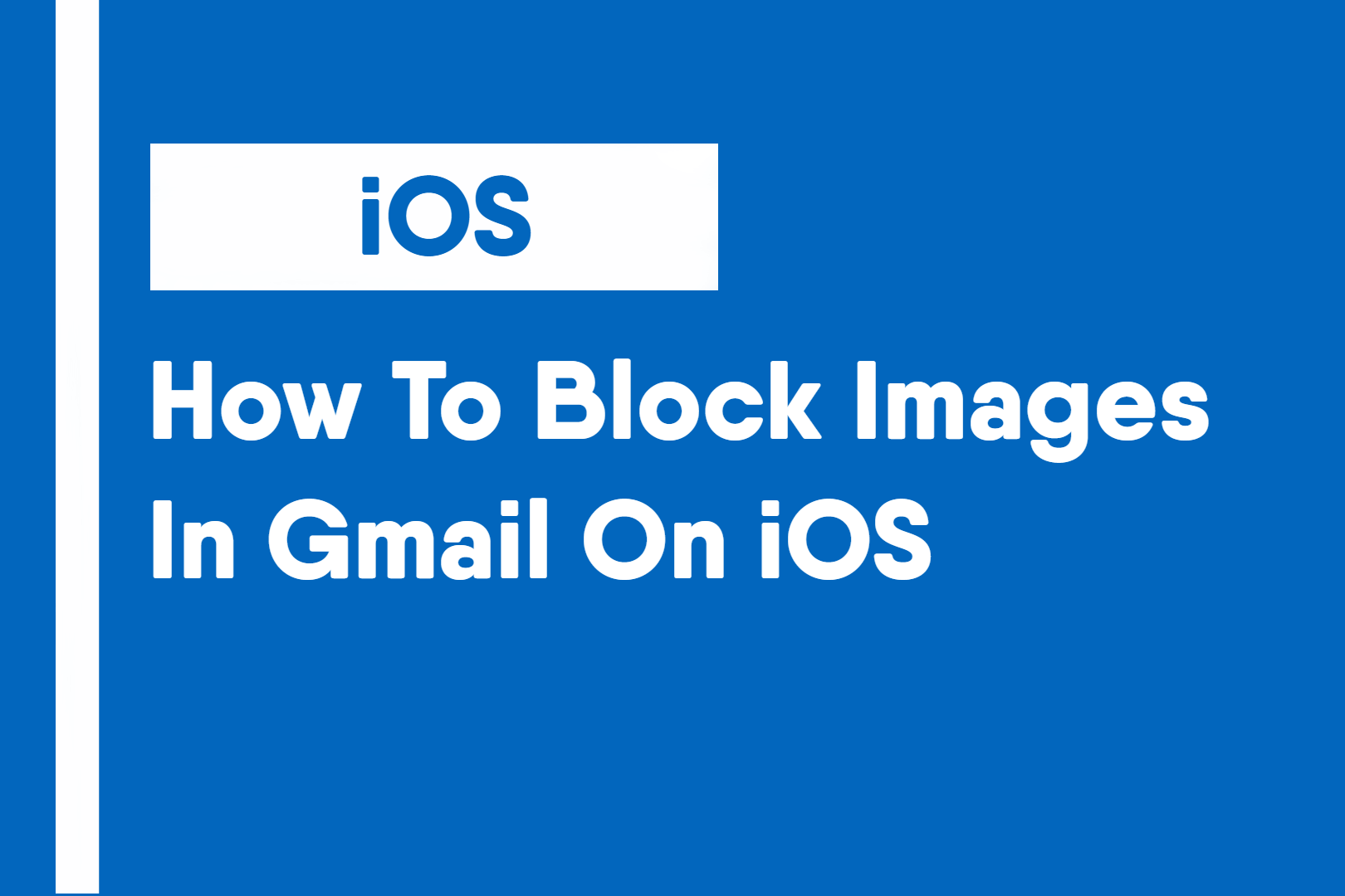 How To Block Images In Gmail On iOS