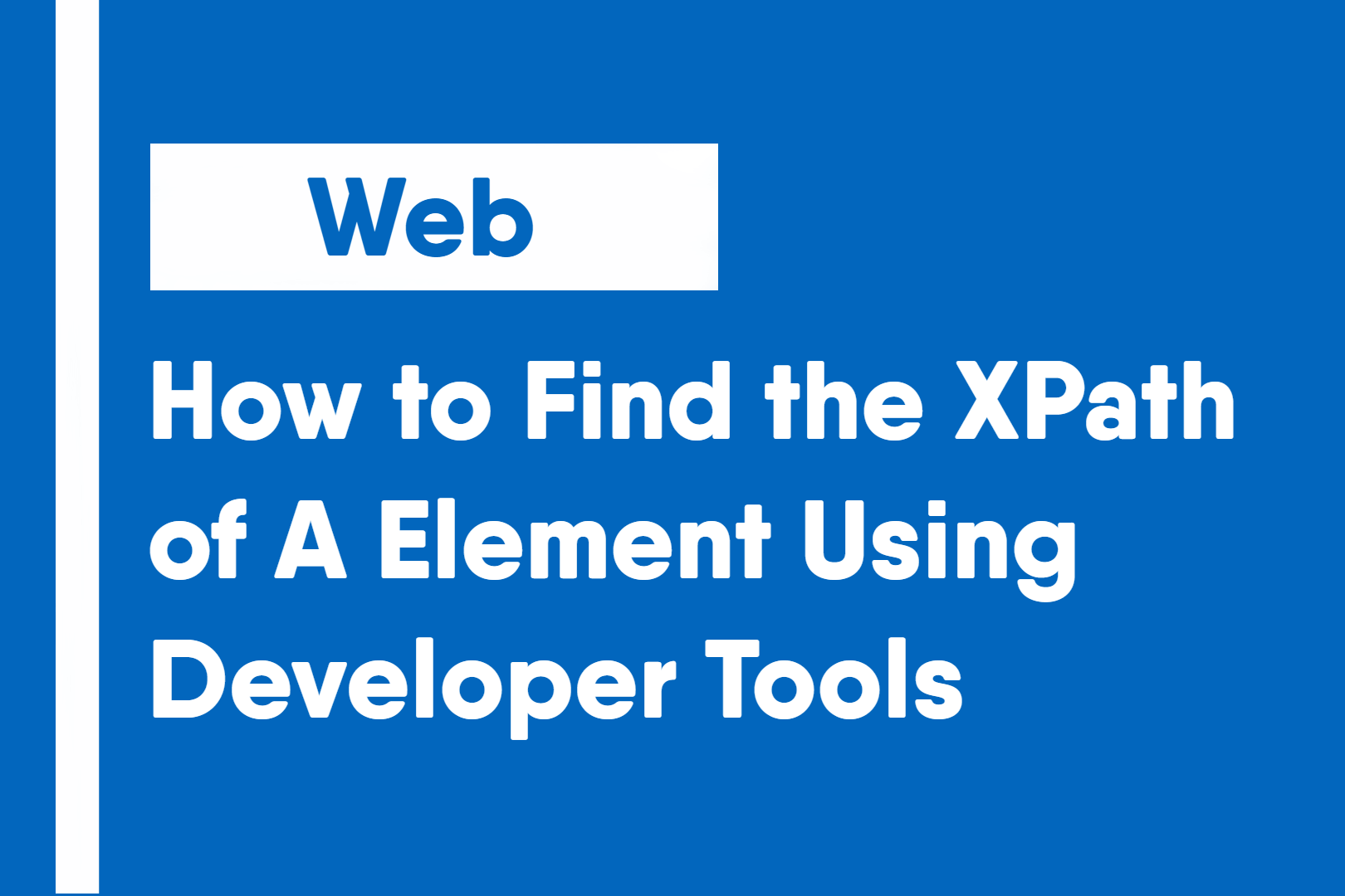 How to Find the XPath of A Element Using Developer Tools