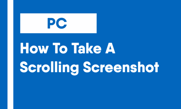 How To Take A Scrolling Screenshot