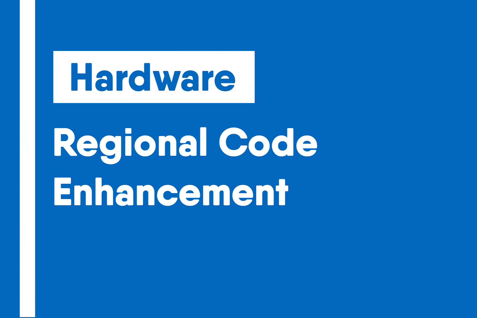 Regional Code Enhancement