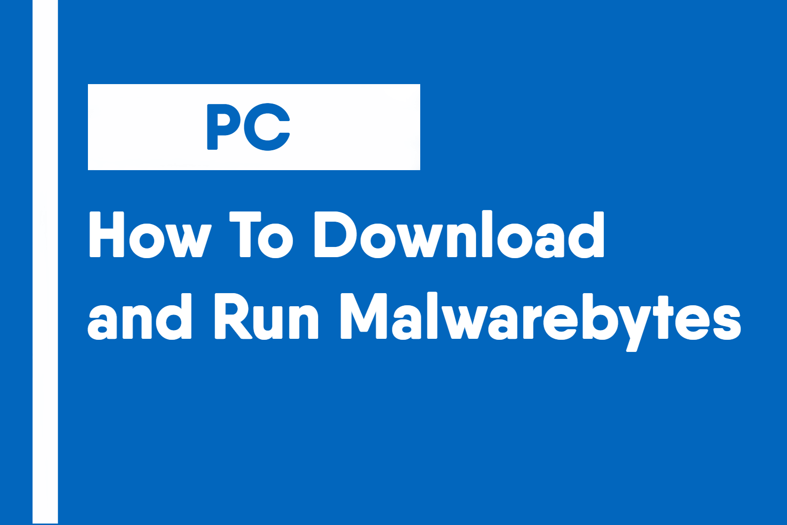 How To Download and Run Malwarebytes