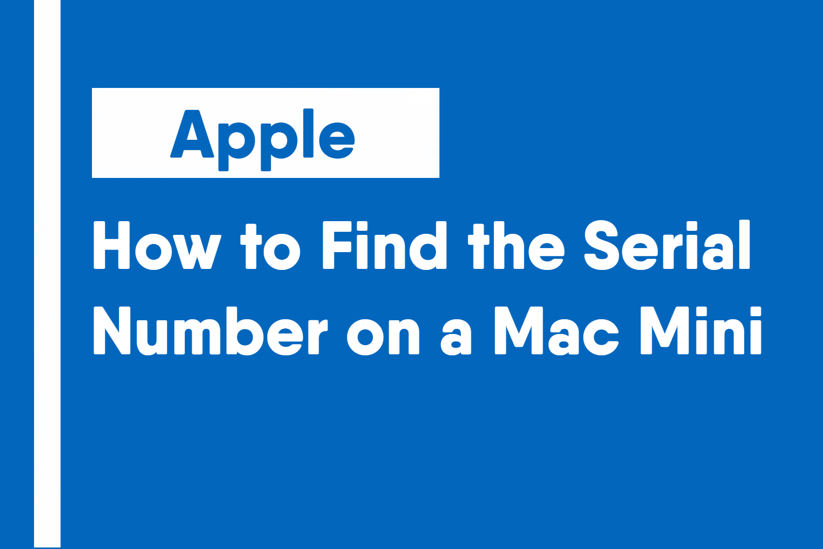 How to Find the Serial Number on a Mac Mini