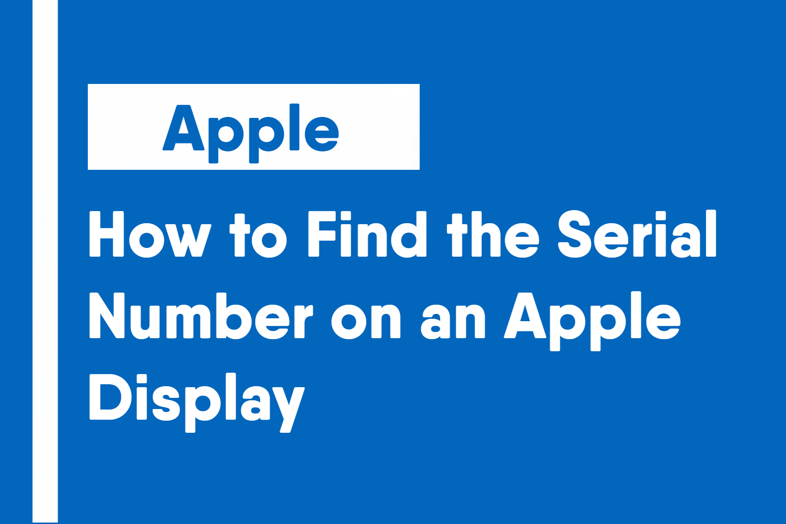 How to Find the Serial Number on an Apple Display