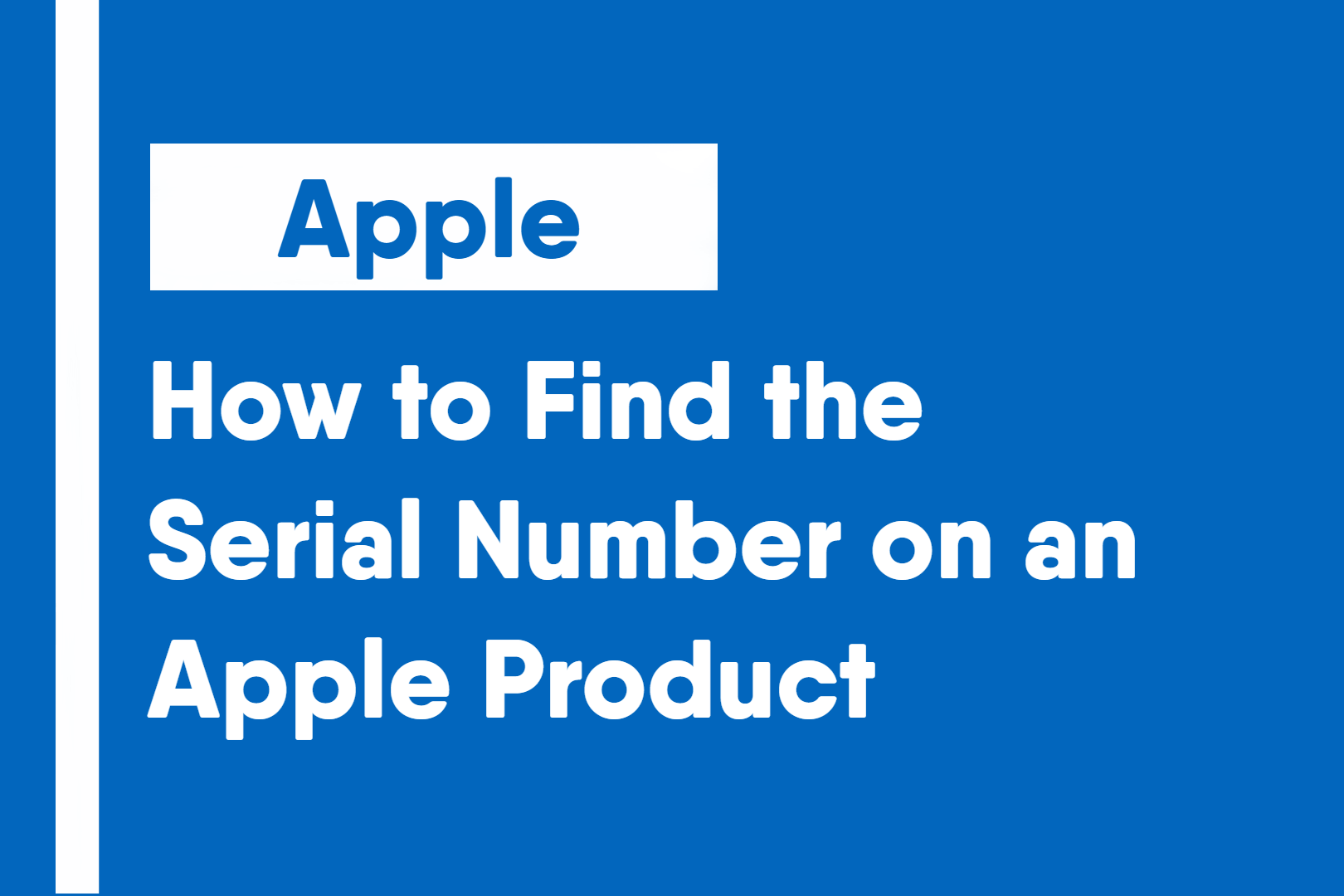 How to Find the Serial Number on an Apple Product