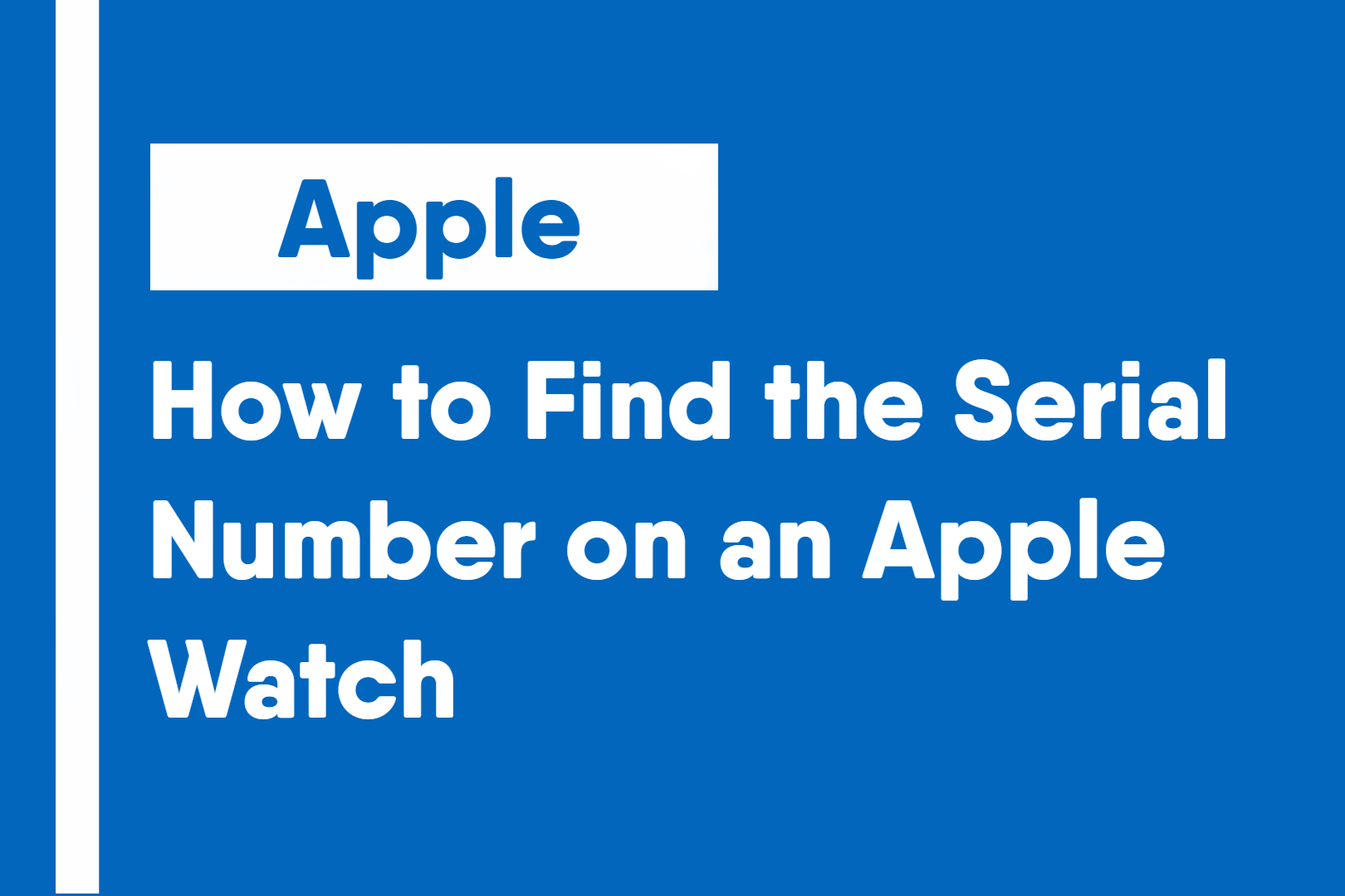 How to Find the Serial Number on an Apple Watch