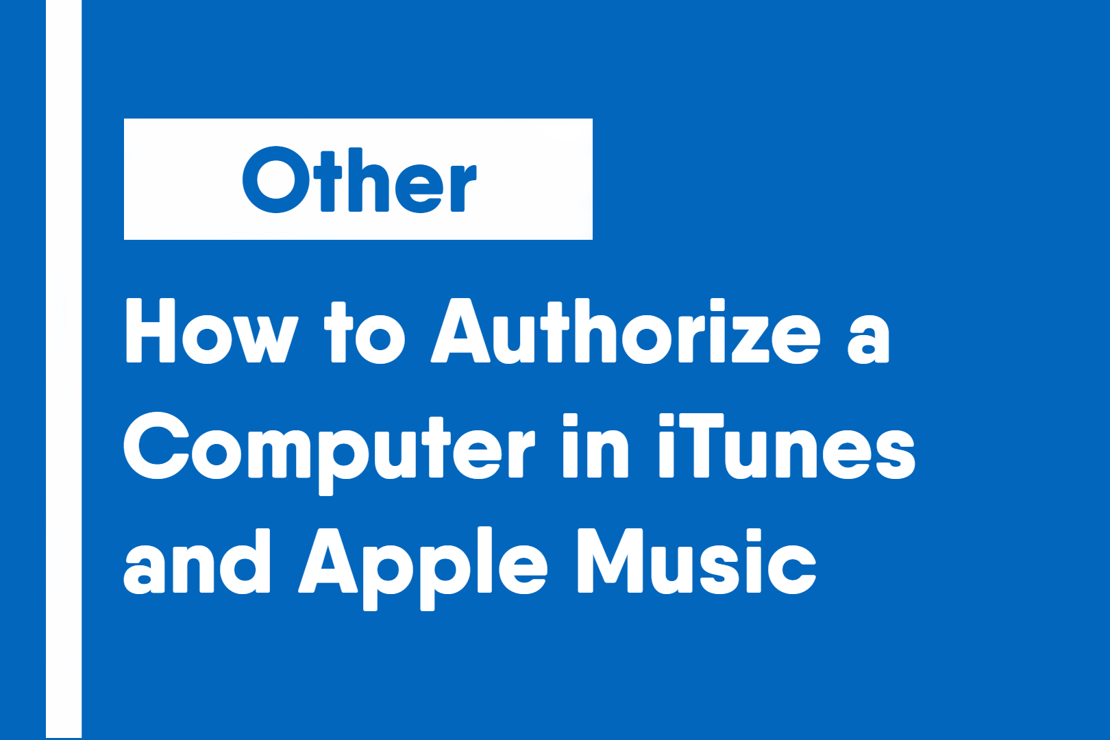 How to Authorize a Computer in iTunes and Apple Music