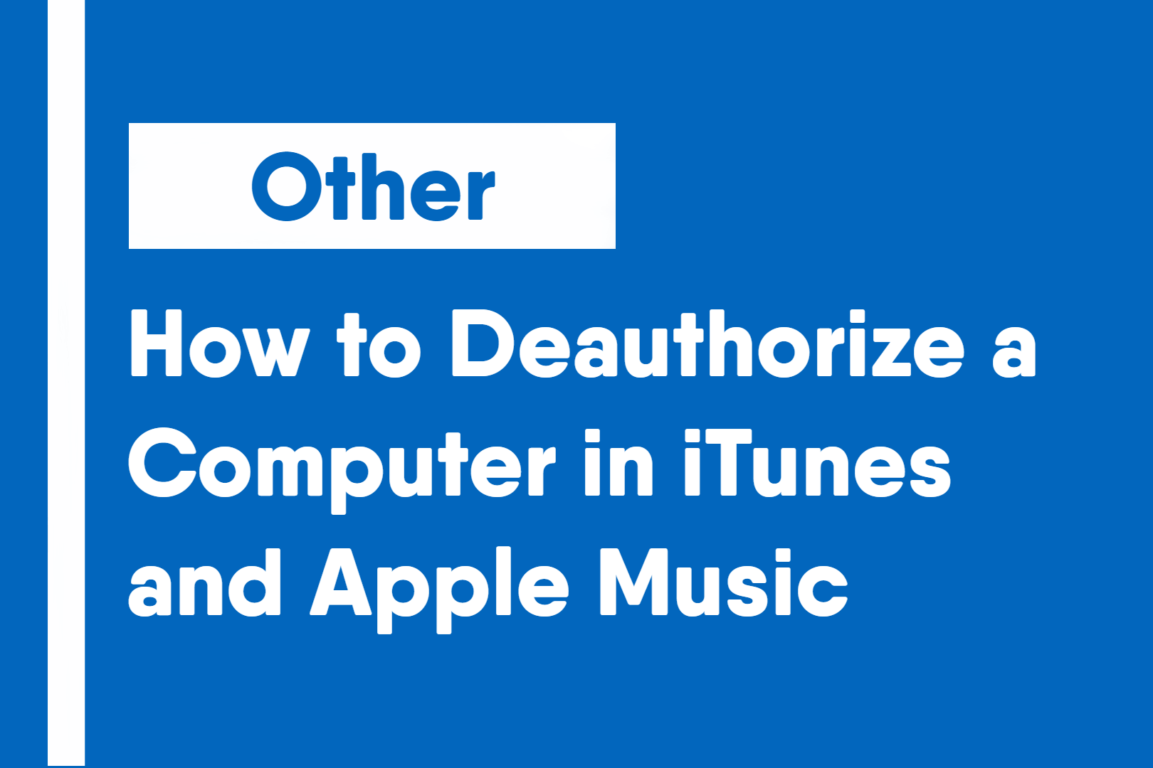 How to Deauthorize a Computer in iTunes and Apple Music