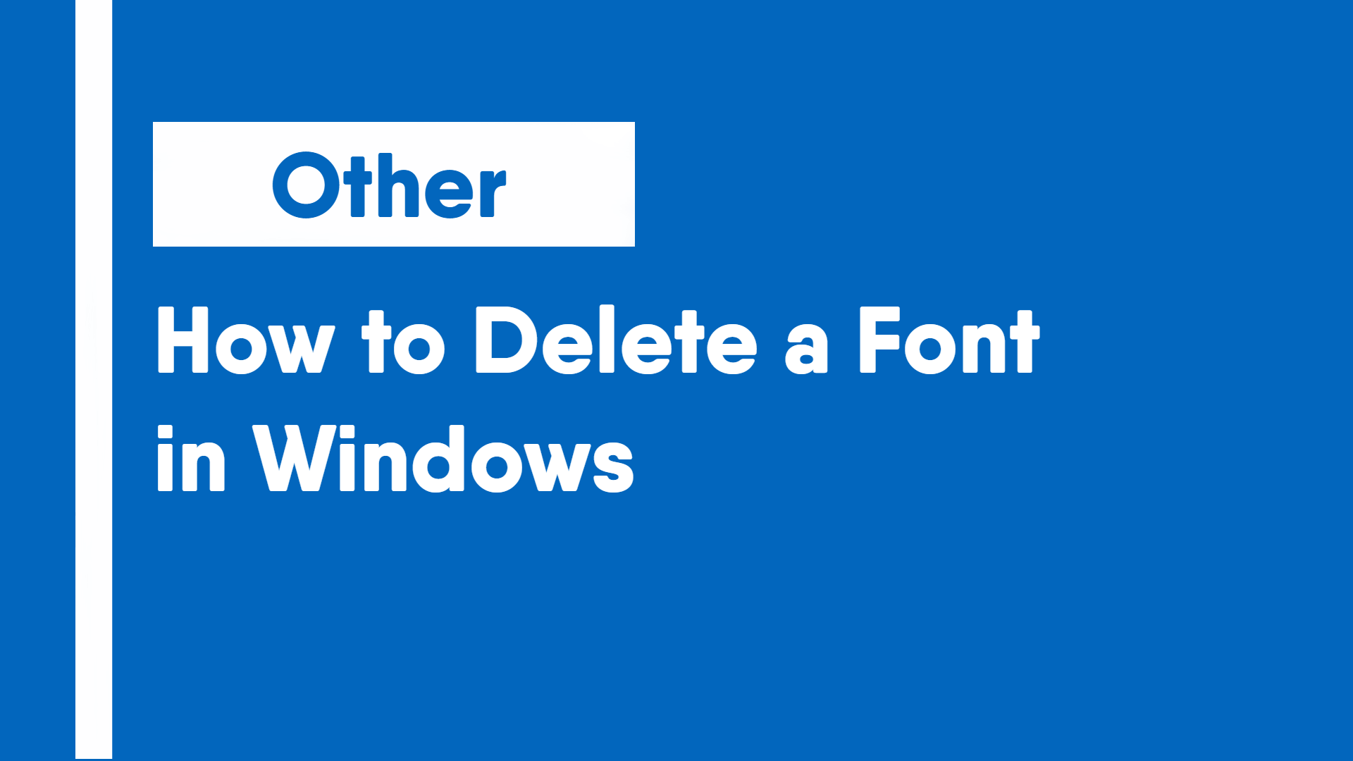 How to Delete a Font in Windows