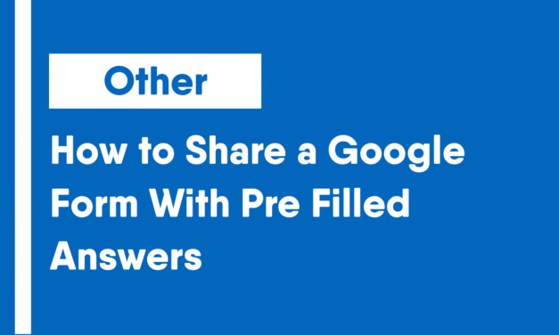 How to Share a Google Form With Pre-Filled Answers