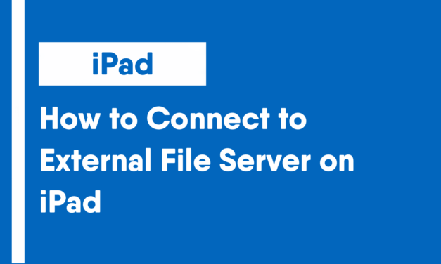 How to Connect to External File Server on iPad