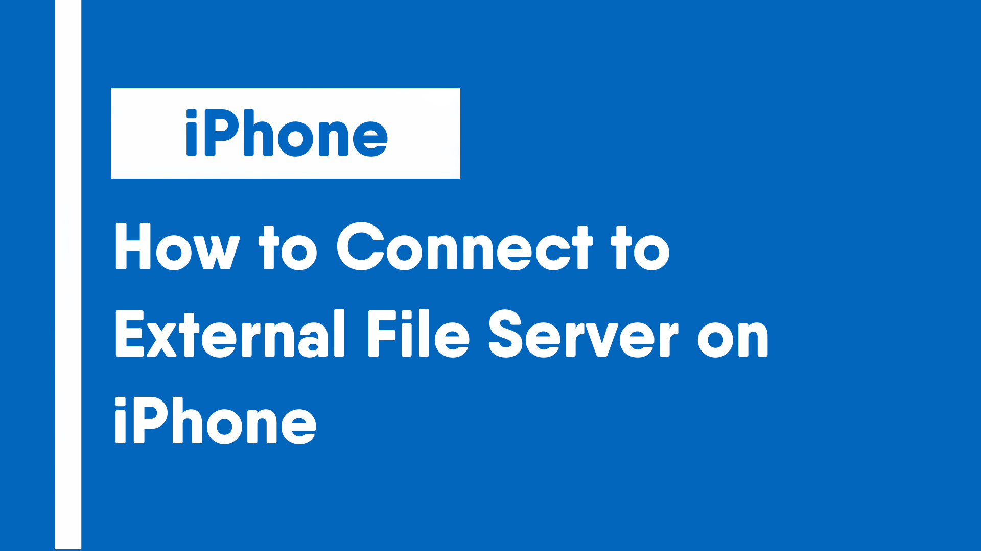 How to Connect to External File Server on iPhone