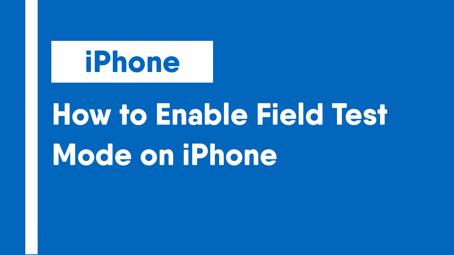 How to Enable Field Test Mode on iPhone