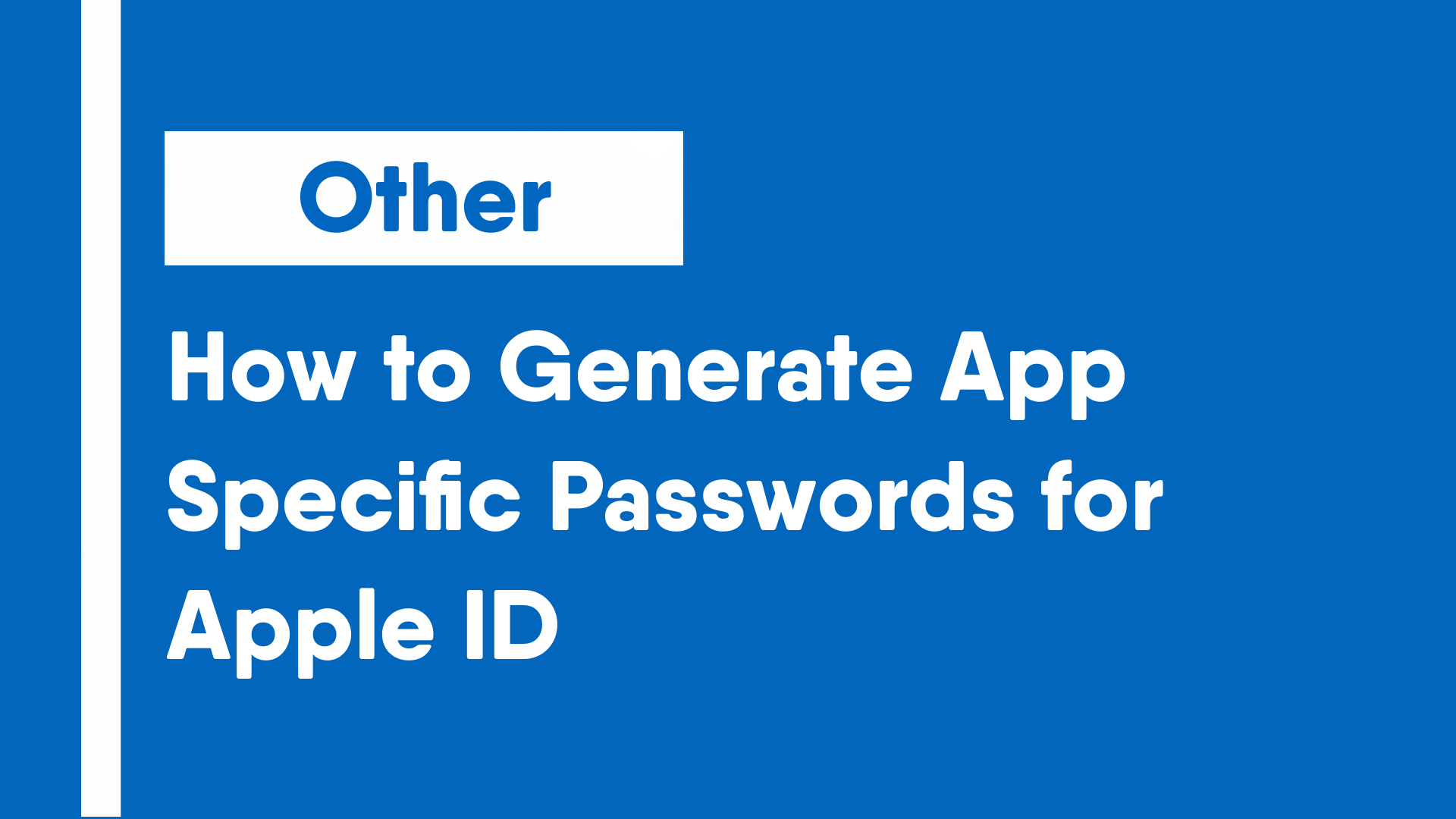 How to Generate App Specific Passwords for Apple ID