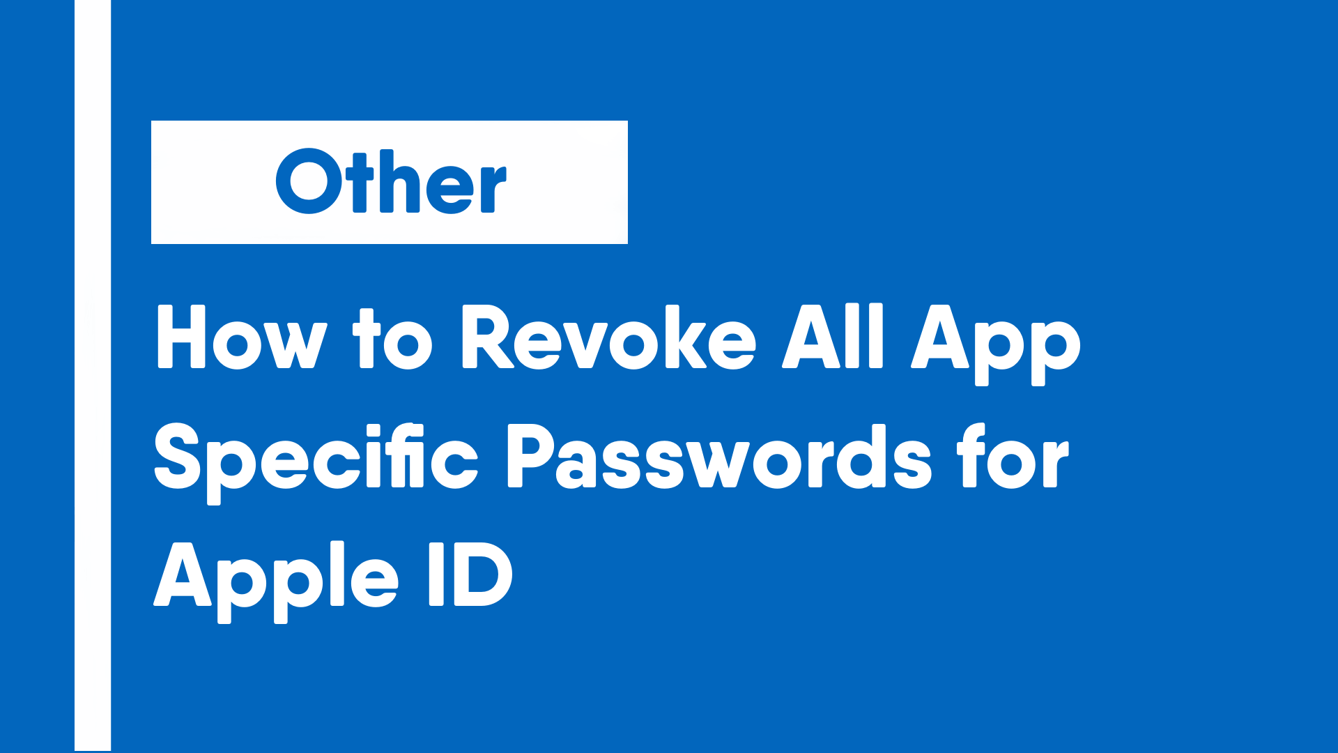 How to Revoke All App Specific Passwords for Apple ID