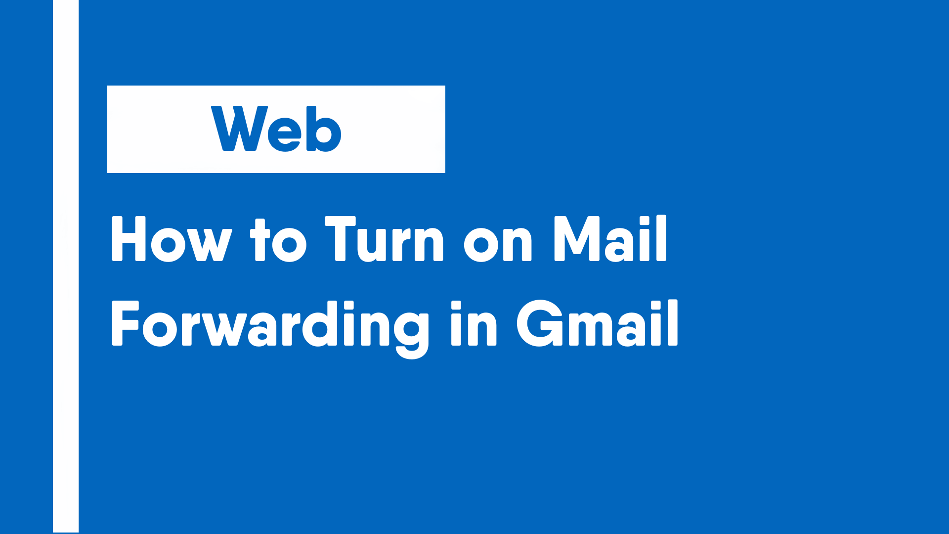 How to Turn on Mail Forwarding in Gmail
