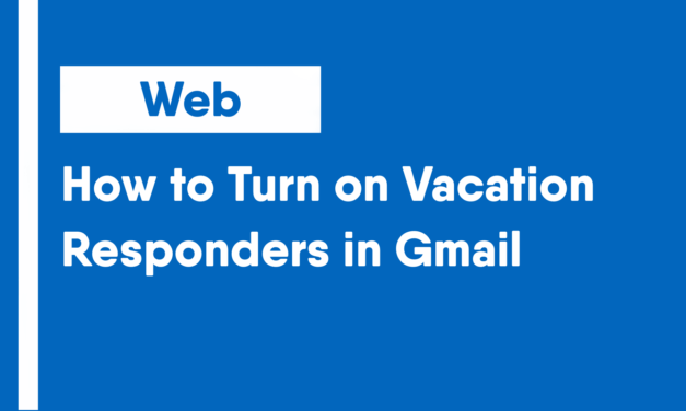 How to Turn on Vacation Responders in Gmail