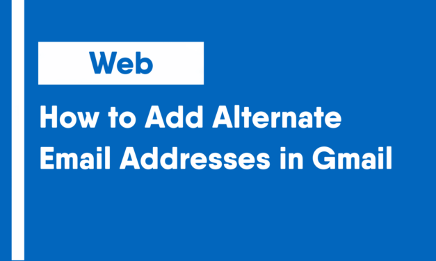How to Add Alternate Email Addresses in Gmail