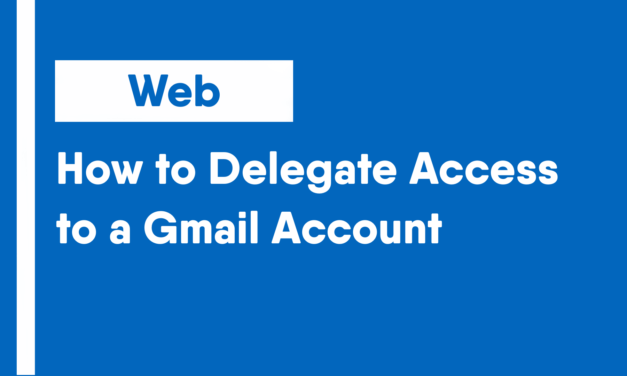 How to Delegate Access to a Gmail Account