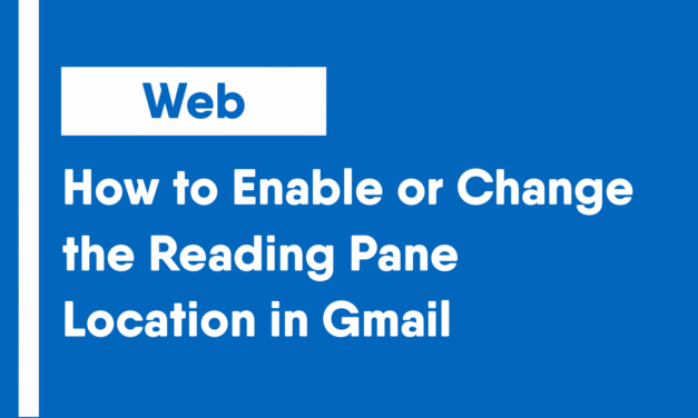 How to Enable or Change the Reading Pane Location in Gmail