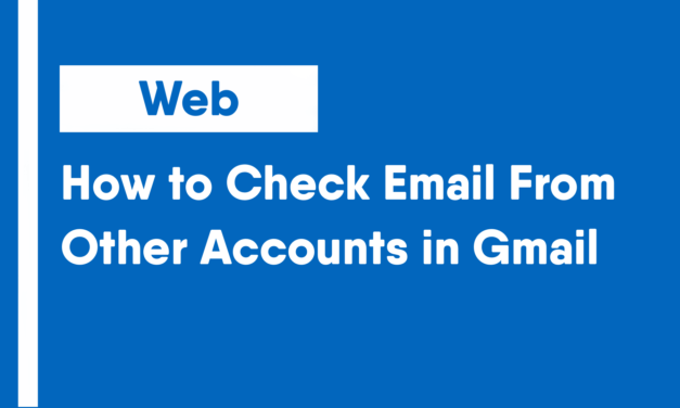 How to Check Email From Other Accounts in Gmail