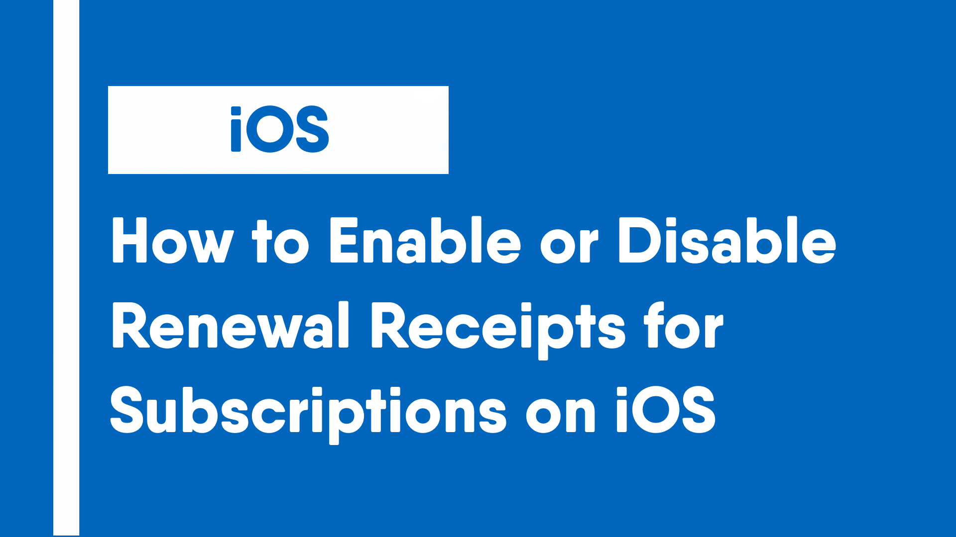 How to Enable or Disable Renewal Receipts for Subscriptions on iOS
