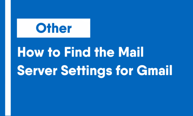 How to Find the Mail Server Settings for Gmail