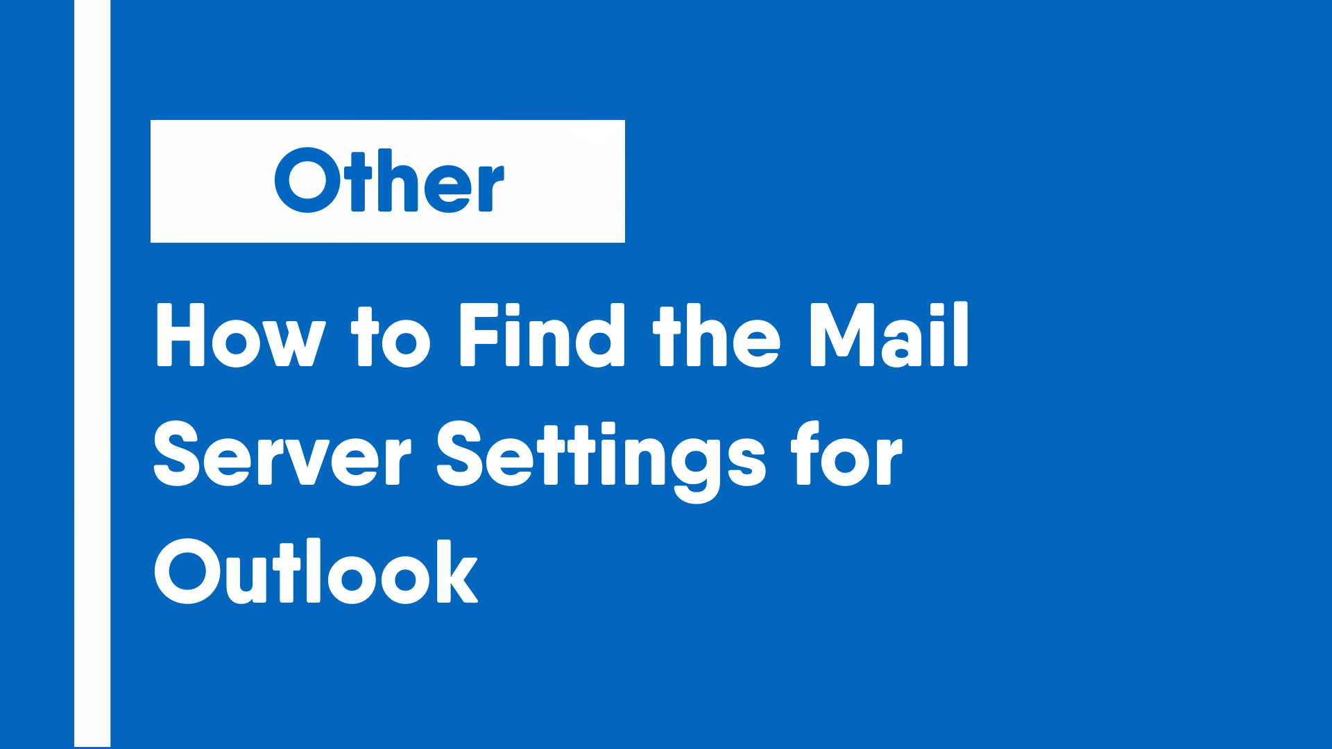 How to Find the Mail Server Settings for Outlook