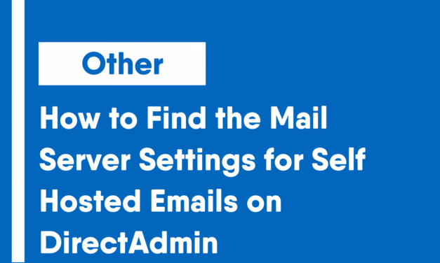 How to Find the Mail Server Settings for Self-Hosted Emails on DirectAdmin