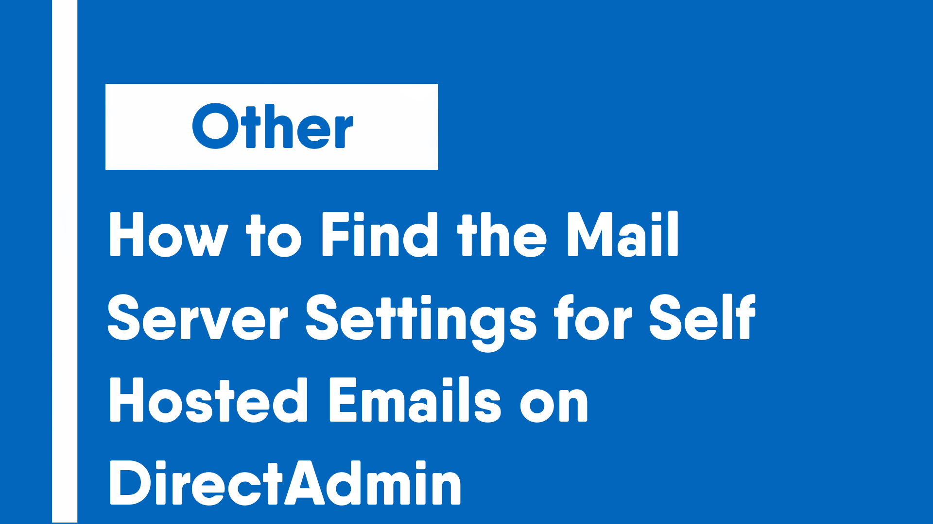 How to Find the Mail Server Settings for Self Hosted Emails on DirectAdmin