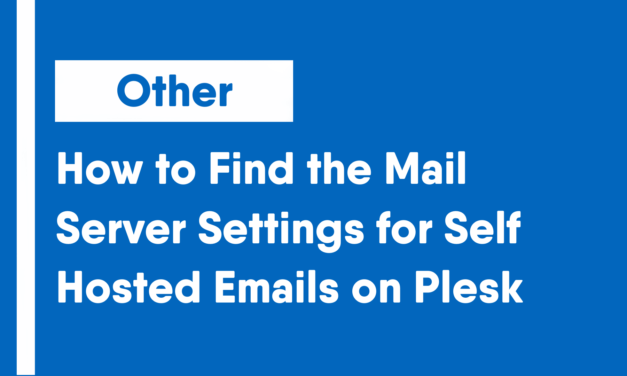 How to Find the Mail Server Settings for Self-Hosted Emails on Plesk
