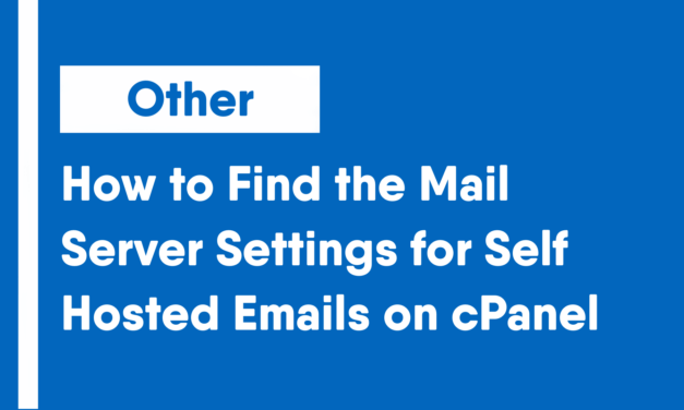 How to Find the Mail Server Settings for Self-Hosted Emails on cPanel
