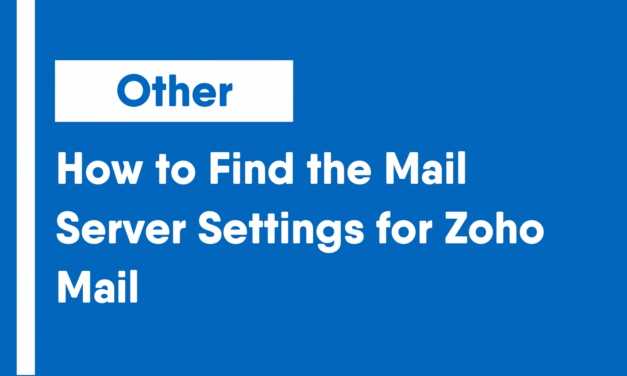 How to Find the Mail Server Settings for Zoho Mail