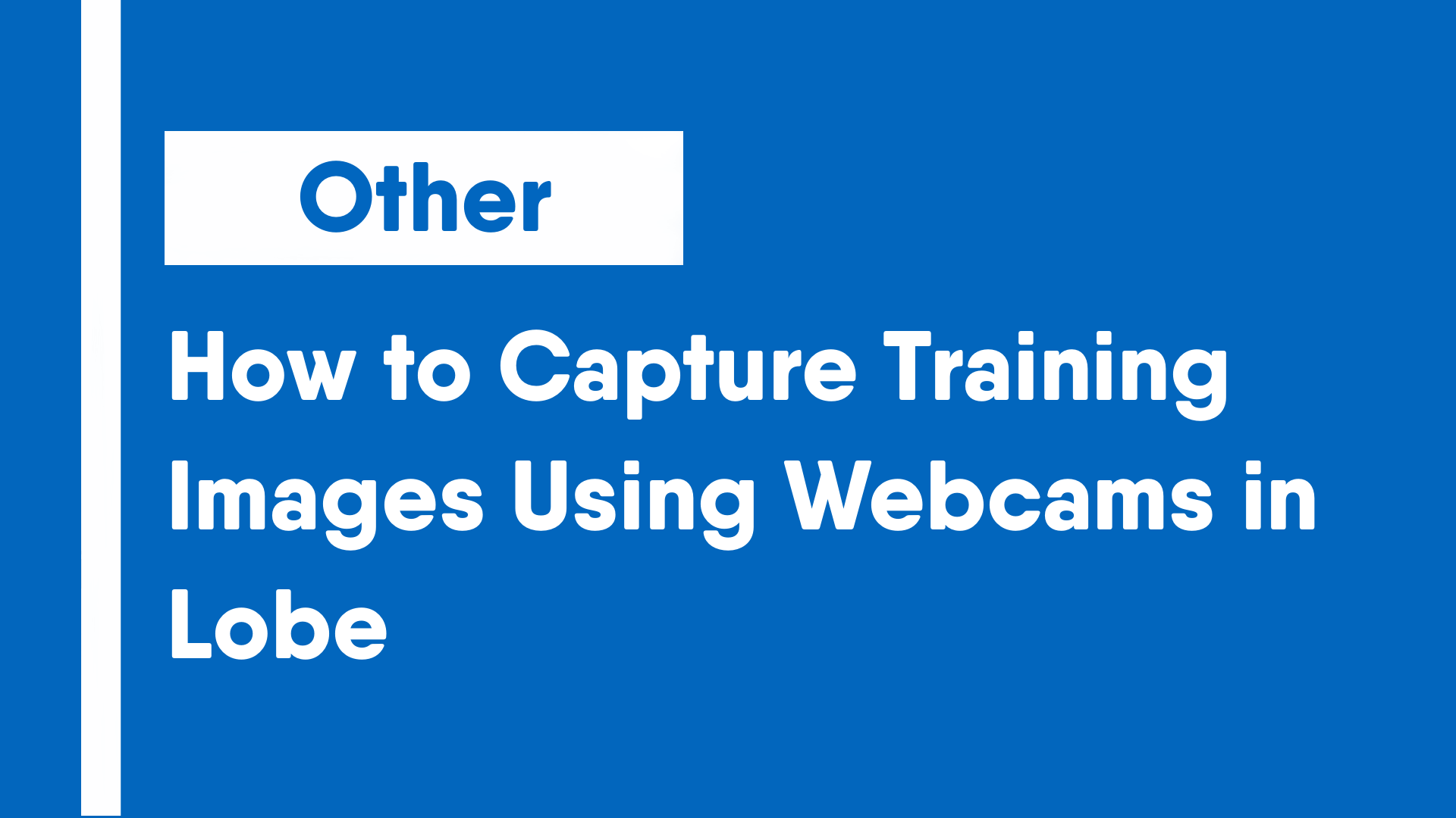 How to Capture Training Images Using Webcams in Lobe